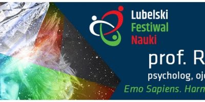 Emo Sapiens. Harmonia emocji i rozumu - Profesor Rafał Ohme na XIV Lubelskim Festiwalu Nauki