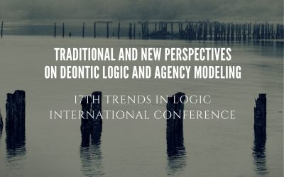 Trends in Logic XVII - Traditional and new perspectives on deontic logic and agency modeling