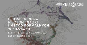 II Konferencja Filozofii Nauki i Metod Formalnych w Filozofii @ Aleje Racławickie 14 | Lublin | lubelskie | Polska