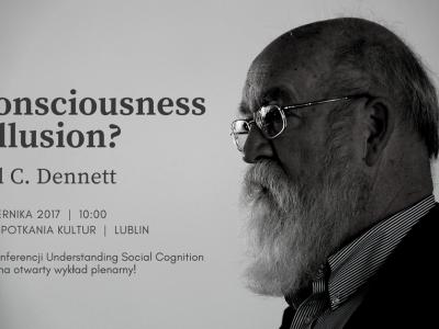 Daniel C. Dennett – Is consciousness an illusion?