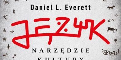Język – narzędzie kultury. Daniel L. Everett