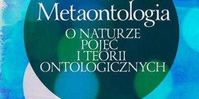 Metaontologia. O naturze pojęć i teorii ontologicznych