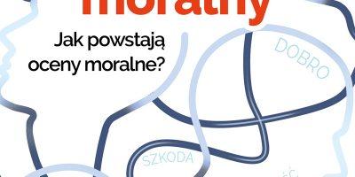 Umysł moralny Jak powstają oceny moralne? Anna Macko