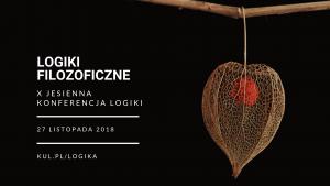 Logiki filozoficzne. X Jesienna Konferencja Logiki @ Aleje Racławickie 14 | Lublin | lubelskie | Polska