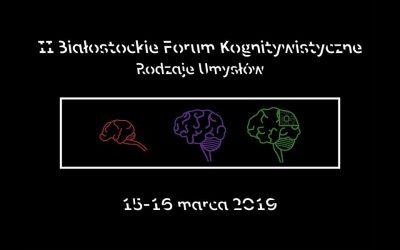 II Białostockie Forum Kognitywistyczne: Rodzaje Umysłów
